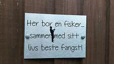 Norwegian Fisherman Lives Here With The Best Catch House Door Plaque