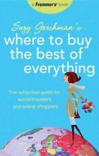 Frommer's Suzy Gershman's Where to Buy the Best of Everything: The-ExLibrary