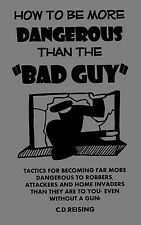HOW to be MORE DANGEROUS than the bad guy book protection self defense fighting!
