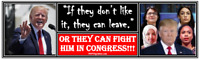 """anti Trump:""""IF THEY DON'T LIKE IT, THEY CAN LEAVE"""" political bumper sticker"""