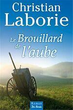 Le brouillard de l'aube (Christian Laborie) [De Borée] | Livre Broché