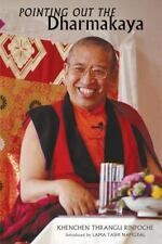 Pointing Out the Dharmakaya: Teachings on the Ninth Karmapa's Text by Khenchen T