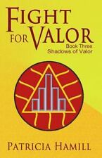 Shadows of Valor: Fight for Valor by Patricia Hamill (2015, Paperback)