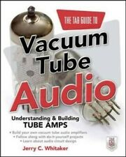 The Tab Guide to Vacuum Tube Audio: Understanding And Building Tube Amps (Tab El