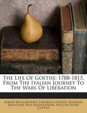 The Life of Goethe: 1788-1815. from the Italian Journey to the Wa 9781245748674