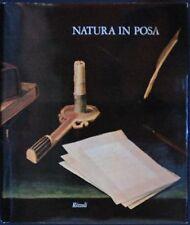 Natura in posa. La grande stagione della natura morta in Europa. Rizzoli 1977
