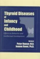 Thyroid Diseases of Infancy and Childhood: Effects on Behavior and-ExLibrary