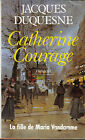 Jacques Duquesne : CATHERINE COURAGE - La fille de Maria Vandamme