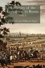 History of the Expedition to Russia 1812: Pt. 2 By General Count Philip De Segu