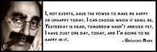Wall Quote - Groucho Marx - I, not events, have the power to make me happy or un