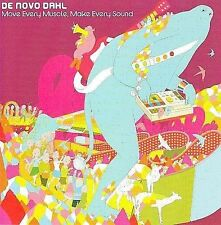 Move Every Muscle Make Every Sound By De Novo Dahl On Audio CD Album Rock