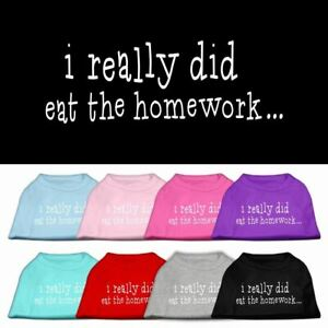 I really did eat the Homework Screen Print Dog Cat Pet Puppy Shirt