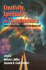 Creativity, Spirituality, and Transcendence: Paths to Integrity and Wisdom in th