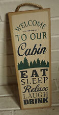 WELCOME TO OUR CABIN EAT SLEEP RELAX LAUGH DRINK Lodge Home Decor LARGE Sign NEW