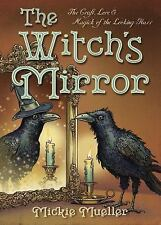 New, The Witch's Mirror: The Craft, Lore & Magick of the Looking Glass (The Witc
