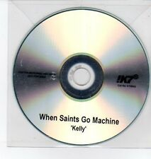 (DQ265) When Saints Go Machine, Kelly - DJ CD