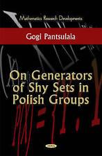 Generators of Shy Sets on Polish Groups - New Book Pantsulaia, Gogi Rauli