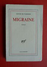 LOUISE DE VILMORIN MIGRAINE ROMAN NRF GALLIMARD 1/110 pur fil  E.O. 1959