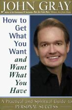 How to Get What You Want and Want What You Have HARDCOVER BOOK by John Gray grey