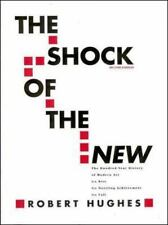 The Shock of the New by Robert Hughes (1990, Paperback, Revised)