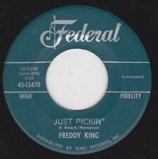 "FREDDIE KING- ""JUST PICKIN"" b/w ""COME ON"" on FEDERAL"