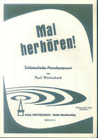 Paul Woitschach : Mal herhören ! - Soldatenlieder-Marschpotpourri