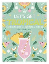 Let's Get Tropical by Georgi Radev