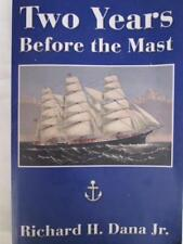 TWO YEARS BEFORE THE MAST RICHARD H DANA BOOK A PERSONAL NARRATIVE LIFE AT SEA