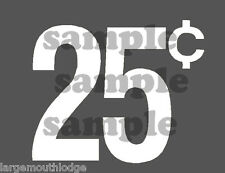 "(4) 1"" VINTAGE STYLE 25 c CENT VENDING DECAL WHITE MACHINE CUT VINYL TRANSFER"