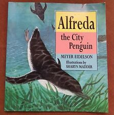 Alfreda the city penguin - Meyer Eidelson -Sharyn Madder