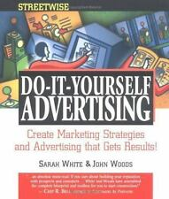 Streetwise Do-It-Yourself Advertising: Create Great Ads, Promotions, Direct Mail