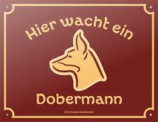 Hier wacht ein Dobermann Hundeschild Warnschild Schild Hund