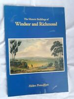 The Historic Buildings of Windsor and Richmond by Helen Proudfoot - 1987