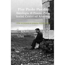 Pier Paolo Pasolini: ANTOLOGIA di poesie, foto, Scritti critici ed aforismi.