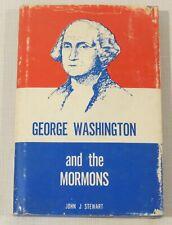 George Washington and the Mormons, John J Stewart, 1967, Deseret Book Company