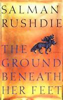 The Ground Beneath Her Feet by Rushdie, Salman
