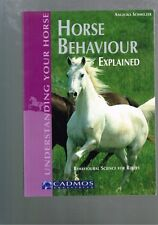Horse Behaviour Explained: Behavioural Science for Riders by Angelika Schmelzer