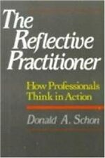 The Reflective Practitioner: How Professionals Thi