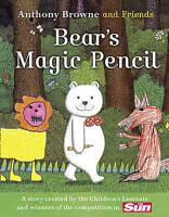 BEAR'S MAGIC PENCIL by Anthony Browne (Paperback, 2010)