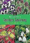 How to Get Started in Southern Gardening First Garden