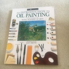 RAY SMITH. AN INTRODUCTION TO OIL PAINTING. ROYAL ACADEMY OF ARTS. 9780751306484
