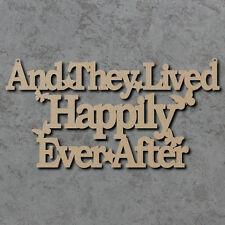And They Lived Happily Ever After Sign - Wooden Laser Cut mdf Craft Blank Shapes