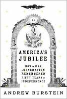 America's Jubilee : How in 1826 a Generation Remembered Fifty Years of...