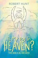 Is My Dog in Heaven?: The Biblical Answer (Paperback or Softback)