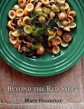 Beyond the Red Sauce: Classic Italian Cooking Without Tomatoes, Finarelli, Matt,