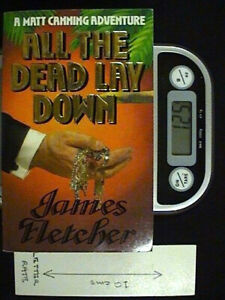 All the Dead Lay Down - PB 1st Ed by James Fletcher