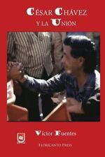 Cesar Chavez y la Union: una Historia Victoriosa de Los de Abajo by Victor...