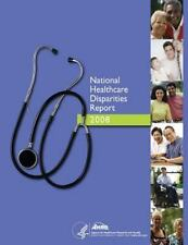 National Healthcare Disparities Report 2008 by Agency for and Quality and U....