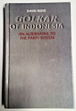 GOLKAR OF INDONESIA: AN ALTERNATIVE TO THE PARTY SYSTEM, REEVE, 1985 (VG - hc)