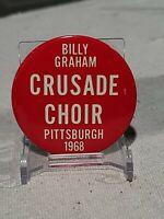 "VINTAGE 1968 BILLY GRAHAM CRUSADE CHOIR PITTSBURGH PIN BUTTON 2 1/4"" ESTATE FIND"